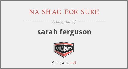 na shag for sure - sarah ferguson