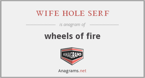 wife hole serf - wheels of fire