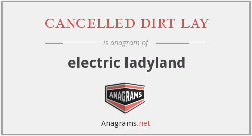 cancelled dirt lay - electric ladyland