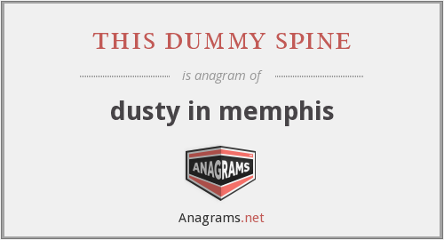 this dummy spine - dusty in memphis