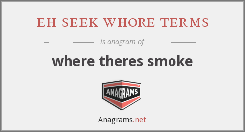 eh seek whore terms - where theres smoke