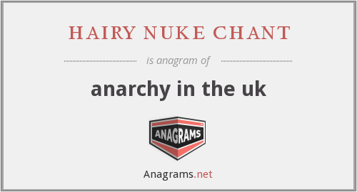 hairy nuke chant - anarchy in the uk