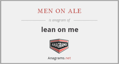 men on ale - lean on me