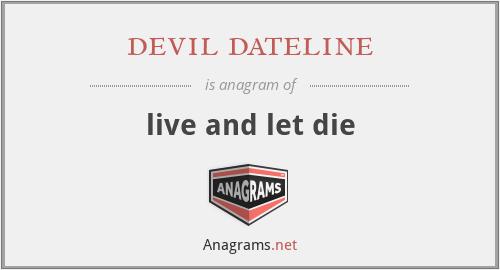devil dateline - live and let die
