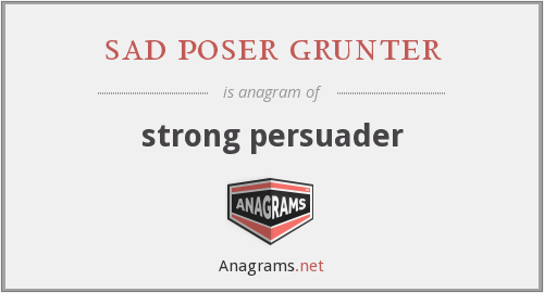 sad poser grunter - strong persuader