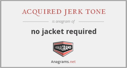 acquired jerk tone - no jacket required