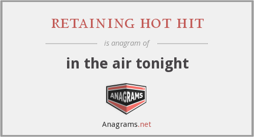 retaining hot hit - in the air tonight