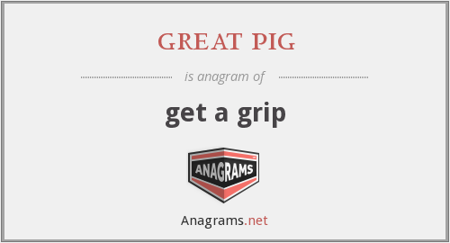 great pig - get a grip
