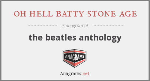 oh hell batty stone age - the beatles anthology