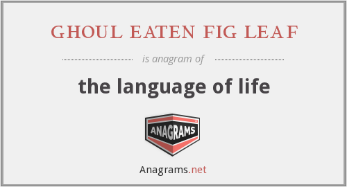 ghoul eaten fig leaf - the language of life