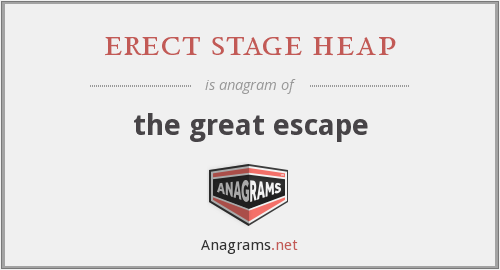 erect stage heap - the great escape
