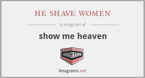 he shave women - show me heaven