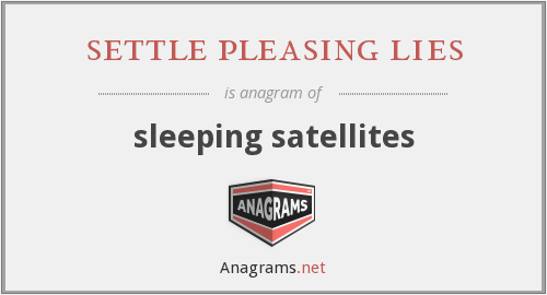 settle pleasing lies - sleeping satellites