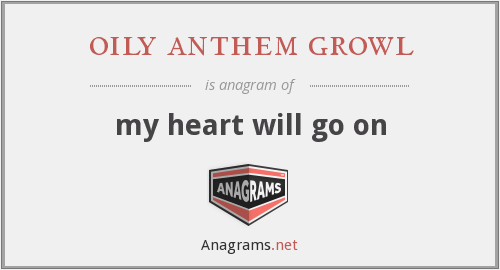 oily anthem growl - my heart will go on