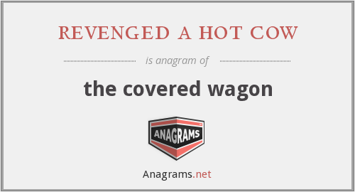 revenged a hot cow - the covered wagon