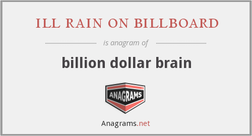 ill rain on billboard - billion dollar brain