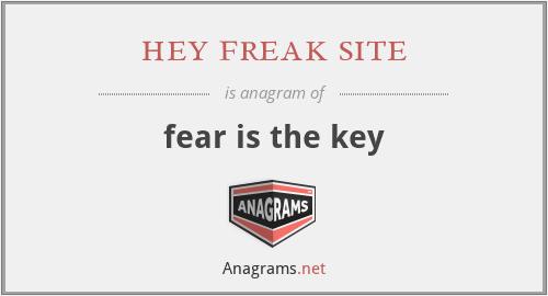 hey freak site - fear is the key