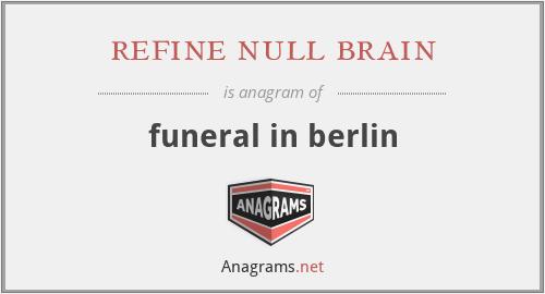refine null brain - funeral in berlin