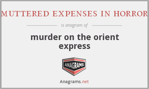 muttered expenses in horror - murder on the orient express