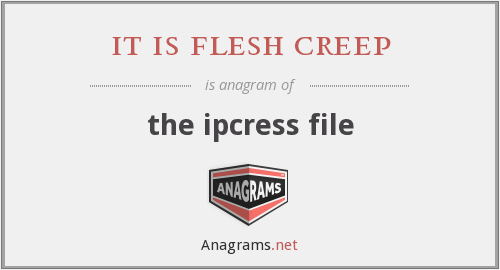 it is flesh creep - the ipcress file