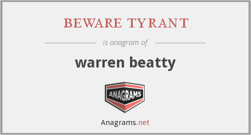 beware tyrant - warren beatty