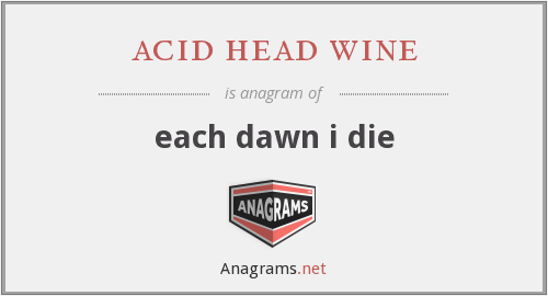 acid head wine - each dawn i die