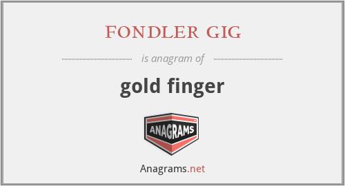 fondler gig - gold finger