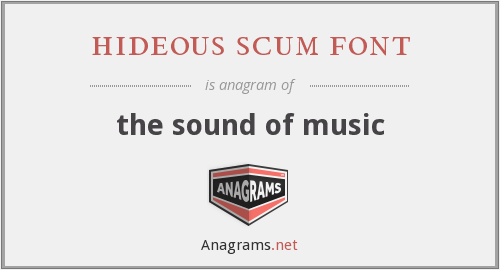 hideous scum font - the sound of music