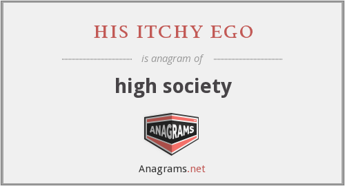 his itchy ego - high society
