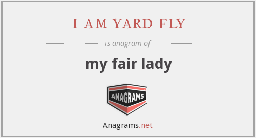 i am yard fly - my fair lady