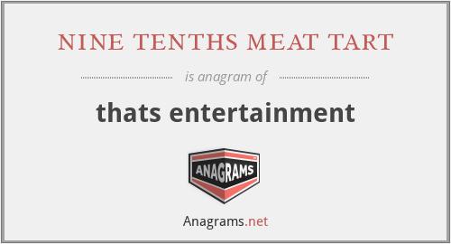 nine tenths meat tart - thats entertainment