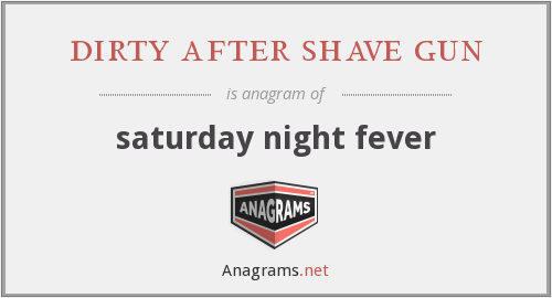 dirty after shave gun - saturday night fever
