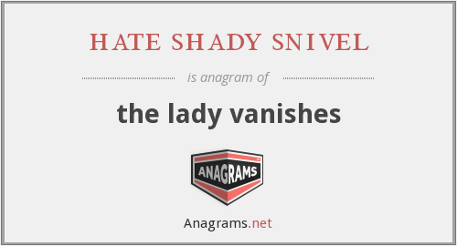 hate shady snivel - the lady vanishes