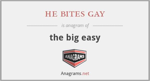 he bites gay - the big easy