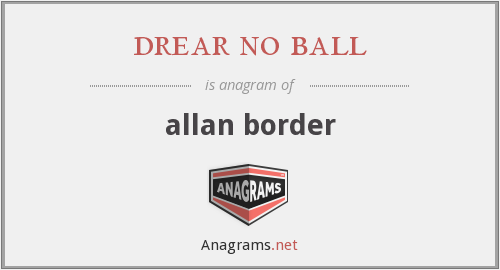 drear no ball - allan border