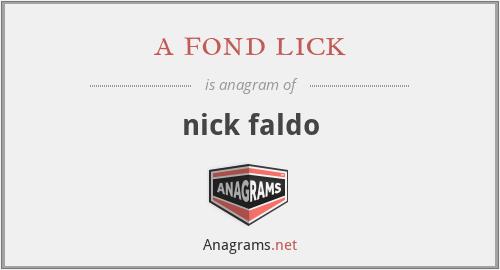 a fond lick - nick faldo