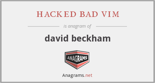 hacked bad vim - david beckham