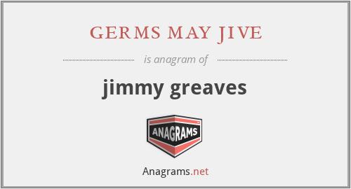 germs may jive - jimmy greaves
