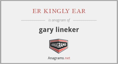 er kingly ear - gary lineker