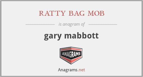 ratty bag mob - gary mabbott