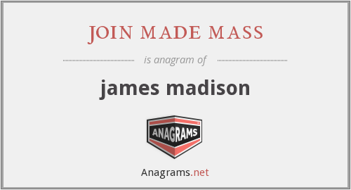 join made mass - james madison