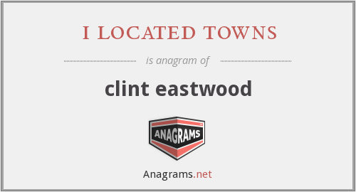 i located towns - clint eastwood