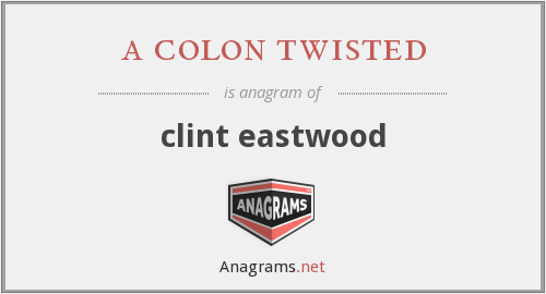 a colon twisted - clint eastwood