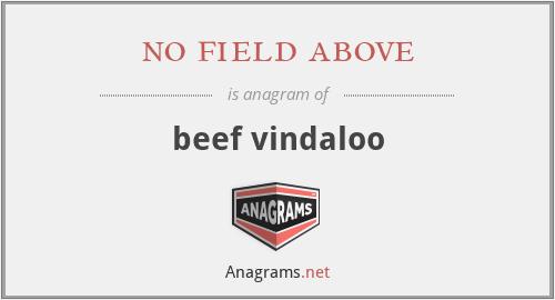 no field above - beef vindaloo