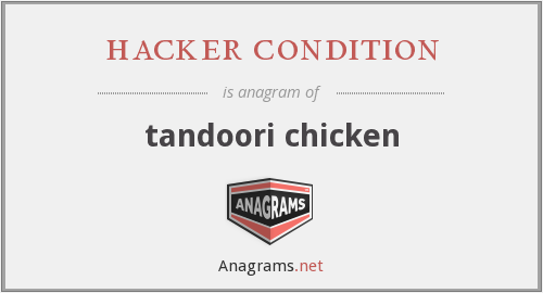 hacker condition - tandoori chicken