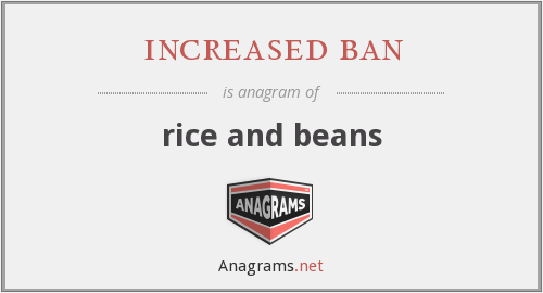 increased ban - rice and beans