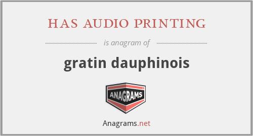 has audio printing - gratin dauphinois