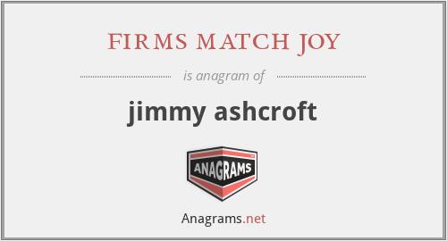 firms match joy - jimmy ashcroft