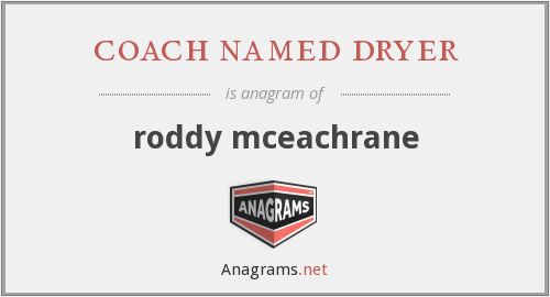 coach named dryer - roddy mceachrane