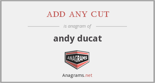 add any cut - andy ducat